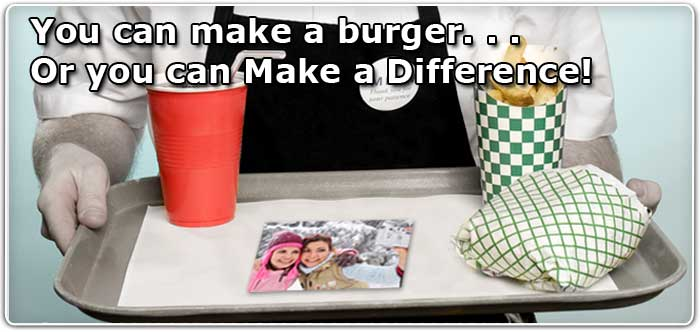 You can Make a Burger or you can Make a Difference!