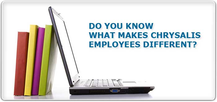 Picture of training training implements and the question Do you know what Makes Chrysalis Employees Different?.